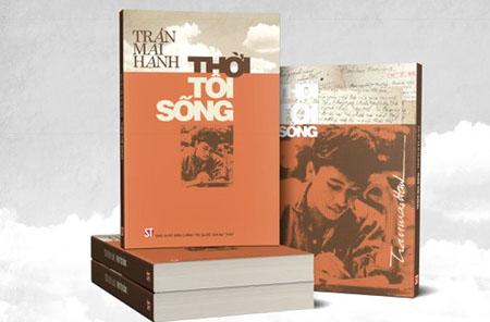 """""""Thời tôi sống"""" - tác phẩm mới của nhà báo, nhà văn Trần Mai Hạnh vừa ra mắt."""