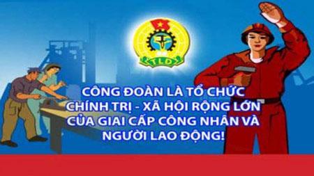 Tăng cường tuyên truyền Đại hội XII Công đoàn Việt Nam.